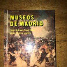 Libros de segunda mano: MUSEOS DE MADRID JUAN ANTONIO GAYA NUÑO. Lote 149000769