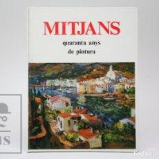 Libros de segunda mano: LIBRO TAPA DURA - JOAN MITJANS I BUXELL. QUARANTA ANYS DE PINTURA. JOSEP BOIX - TERRASSA, 1979. Lote 166073809