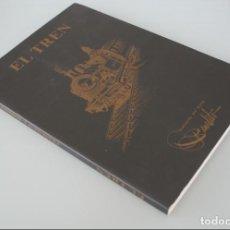 Libros de segunda mano: LIBRO EXPOSICION EL TREN, EL FERROCARRIL COMO TEMA PICTORICO, DIBUJO, GRABADO, HISTORIA, ICONOGRAFIA. Lote 149205734