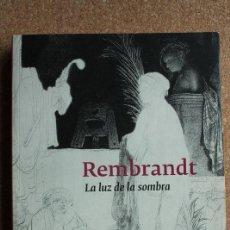Libros de segunda mano: REMBRANDT. LA LUZ DE LA SOMBRA. LAMBERT (GISÈLE), SANTIAGO (ELENA) . Lote 149483726