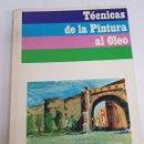 Libros de segunda mano: TECNICAS DE PINTURA AL OLEO - ARM06. Lote 149648424