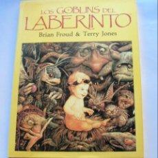 Libros de segunda mano: LOS GOBLINS DEL LABERINTO. BRIAND FROUD & TERRY JONES. 1986. Lote 149795810