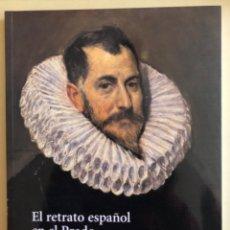 Libros de segunda mano: PINTURA- EL RETRATO ESPAÑOL EN EL PRADO- DEL GRECO A GOYA- 2.007. Lote 149976614