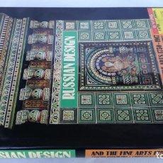 Libros de segunda mano: RUSSIAN DESIGN - AND THE FINE ARTS 1750 - 1917 - HARRYN ABRAMS NEW YORK - GRAN FORMATO. Lote 150261766