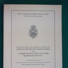 Libros de segunda mano: LA MEDICINA EN LA VIDA Y EN LA OBRA DE FRANCISCO DE GOYA / 2010. Lote 150273194