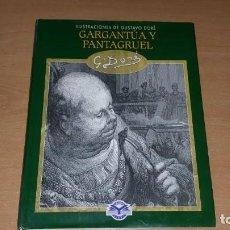 Libros de segunda mano: GARGANTUA Y PANTAGRUEL LIBRO 100 ILUSTRACIONES DE GUSTAVO DORE ED. EDIMAT AÑO 2003. Lote 150659690