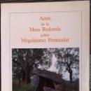 Libros de segunda mano: ACTAS DE LA MESA REDONDA SOBRE MEGALITISMO PENINSULAR. 1984 DIRECCIÓN GENERAL DE BELLAS ARTES 1986. Lote 150842242