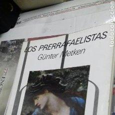 Libros de segunda mano: LOS PRERRAFAELISTAS. GUNTER METKEN. Lote 150943977