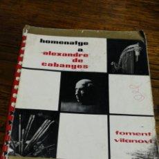 Libri di seconda mano: HOMENATGE 90 ANYS, ALEXANDRE DE CABANYES- EL FOMENT VILANOVÍ (VILANOVA I LA GELTRÚ), 1967.. Lote 150994828