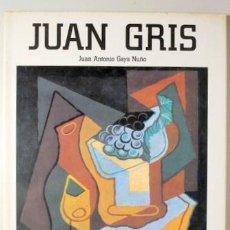 Libros de segunda mano: GRIS, JUAN - GAYA NUÑO, JOSÉ A. - JUAN GRIS - BARCELONA 1987 - MUY ILUSTRADO - LIBRO EN ESPAÑOL. Lote 151062490