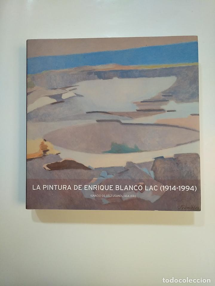Libros de segunda mano: LA PINTURA DE ENRIQUE BLANCO LAC. 1914-1994. IGNACIO GIL-DIEZ USANDIZAGA. TDKLT2 - Foto 6 - 151080462