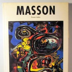 Libros de segunda mano: MASSON, ANDRE - ADES, DAWN - MASSON - BARCELONA 1994 - ILUSTRADO. Lote 151089670