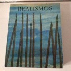 Libros de segunda mano: REALISMOS ARTE ESPAÑOL CONTEMPORÁNEO. Lote 151115162