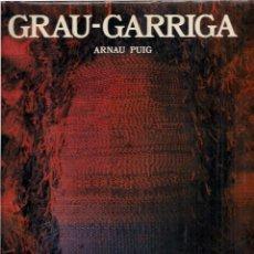 Libros de segunda mano: ARNAU PUIG : GRAU-GARRIGA. (INTRODUCCIÓN DE JOSÉ Mª VALVERDE. EDS. POLÍGRAFA, 1985). Lote 151127746