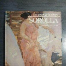 Libros de segunda mano: LOS GENIOS DE LA PINTURA, SOROLLA. Lote 151145590