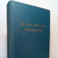 Libros de segunda mano: EL AÑO ARTÍSTICO BARCELONÉS (ITINERARIO DE LAS EXPOSICIONES) - JUAN FRANCISCO BOSCH (AÑOS 1945/1946). Lote 151244646