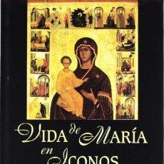 Libros de segunda mano: VIDA DE MARIA EN ICONOS. PARRAVICINI, GIOVANNA. (ED.). SAN PABLO, MADRID, 2002.. Lote 151305282