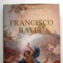 Libros de segunda mano: FRANCISCO BAYEU. VIDA Y OBRA, DE JOSÉ LUIS MORALES Y MARÍN. Lote 151362766