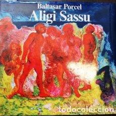 Libros de segunda mano: ALIGI SASSU. - PORCEL, BALTASAR. Lote 105512963