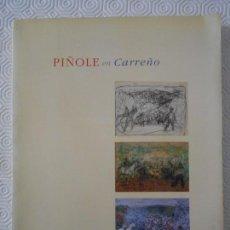 Libros de segunda mano: PIÑOLE EN CARREÑO. MUSEO NICANOR PIÑOLE, GIJON. CENTRO DE ESCULTURA DE CANDAS, MUSEO ANTON, CARREÑO,. Lote 151946706