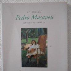 Libros de segunda mano: COLECCION PEDRO MASAVEU. PINTORES ASTURIANOS. GIJON, 1996. RUSTICA CON SOLAPA. 98 PAGINAS. ILUSTRACI. Lote 151947038