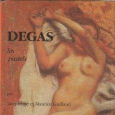 Libros de segunda mano: DEGAS. LES PASTELS / JACQUELINE ET MAURICE GUILLAUD. Lote 152137322
