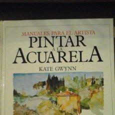 Libros de segunda mano: PINTAR A LA ACUARELA (MADRID, 1983). Lote 152205850