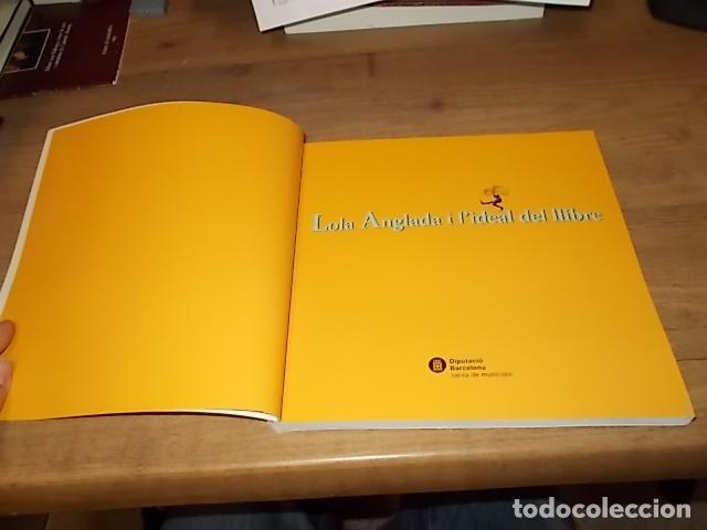 Libros de segunda mano: LOLA ANGLADA I L'IDEAL DEL LLIBRE . MONTSERRAT CASTILLO. TERESA MAÑÀ. DIPUTACIÓ DE BARCELONA. 2005 - Foto 3 - 152528338