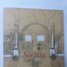 Libros de segunda mano: DIBUJOS PINTURA ARTE . LA CASA SOROLLA DIBUJOS 2007 CATÁLOGO EXPOSICIÓN. Lote 152789381