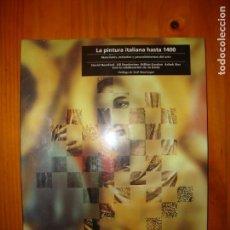 Libros de segunda mano: LA PINTURA ITALIANA HASTA 1400. MATERIALES, MÉTODOS Y PROCEDIMIENTOS DEL ARTE - EDICIONES DEL SERBAL. Lote 152940078