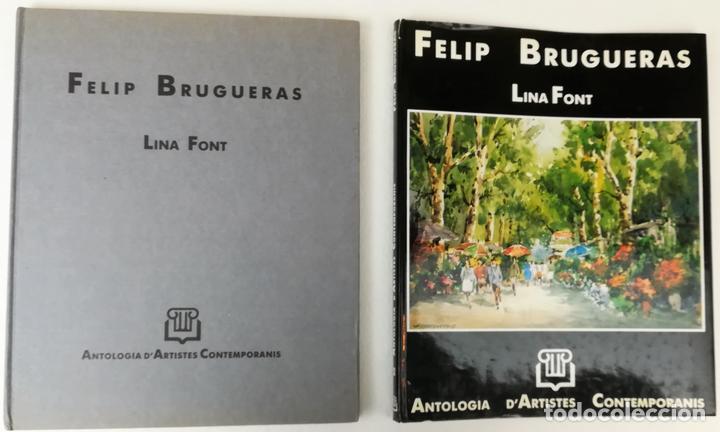ANTOLOGÍA FELIP BRUGUERAS. LINA FONT. EDITORIAL M.C. BALLESTER. BARCELONA 1988 (Libros de Segunda Mano - Bellas artes, ocio y coleccionismo - Pintura)