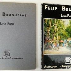 Libros de segunda mano: ANTOLOGÍA FELIP BRUGUERAS. LINA FONT. EDITORIAL M.C. BALLESTER. BARCELONA 1988. Lote 153219670