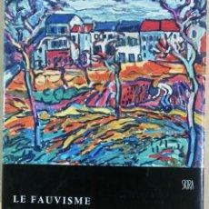 Libros de segunda mano: JEAN LEIMARIE, LE FAUVISME, SKIRA, GENEVE, 1959. FAUVISMO. Lote 153377846