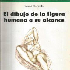 Libros de segunda mano: BURNE HOGARTH. EL DIBUJO DE LA FIGURA HUMANA A SU ALCANCE.. Lote 153568594