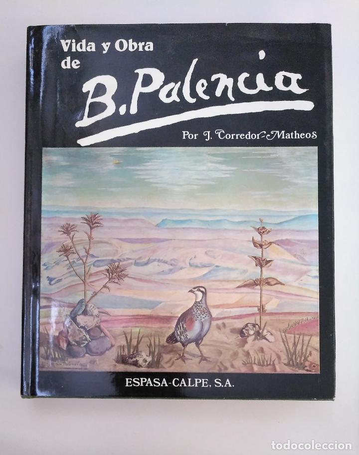VIDA Y OBRA DE BENJAMÍN PALENCIA. ARM19 (Libros de Segunda Mano - Bellas artes, ocio y coleccionismo - Pintura)