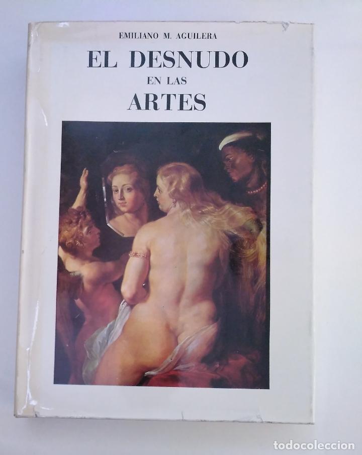 EL DESNUDO EN LAS ARTES. EMILIANO M. AGUILERA. ARM19 (Libros de Segunda Mano - Bellas artes, ocio y coleccionismo - Pintura)