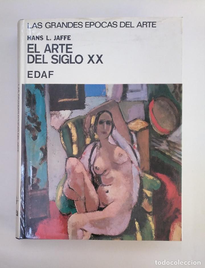 EL ARTE DEL SIGLO XX. HANS L. JAFFE - EDAF.- ARM20 (Libros de Segunda Mano - Bellas artes, ocio y coleccionismo - Pintura)