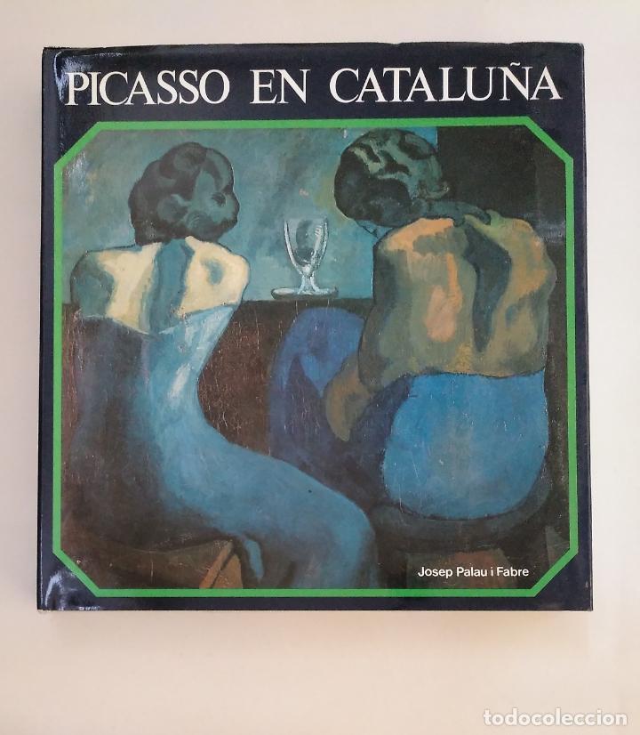 PICASSO EN CATALUÑA. JOSEP PALAU I FABRE. ARM20 (Libros de Segunda Mano - Bellas artes, ocio y coleccionismo - Pintura)