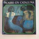 Libros de segunda mano: PICASSO EN CATALUÑA. JOSEP PALAU I FABRE. ARM20. Lote 154185810