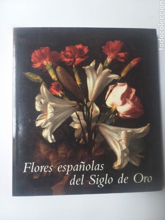 PINTURA ANTIGUA . FLORES ESPAÑOLAS DEL SIGLO DE ORO FRANCISCO CALVO SERRALLER 2003 MUSEO DEL PRADO (Libros de Segunda Mano - Bellas artes, ocio y coleccionismo - Pintura)