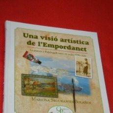 Libros de segunda mano: UNA VISIO ARTISTICA DE L'EMPORDANET, PINTURA A PALAFRUGELL S.XIX I XX, DE MARIONA SEGURANYES 2006. Lote 154245998