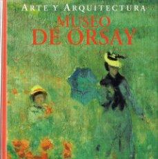 Libros de segunda mano: MUSEO DE ORSAY (ARTE Y ARQUITECTURA), POR PETER J. GÄRTNER. (ULLMANN & KÖNEMANN, 2007). Lote 154374654