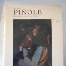 Libros de segunda mano: NICANOR PIÑOLE. VIDA, OBRA Y ENTORNO DEL PINTOR. FRANCISCO CARANTOÑA. EDICIONES TREA, 1998. TAPA DUR. Lote 154597870