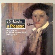 Libros de segunda mano: DE MARÉES A PICASSO. OBRES MESTRES DEL MUSEU VON DER HEYDT DE WUPPERTAL - BARCELONA 1987. Lote 154606961
