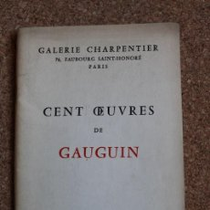 Libros de segunda mano: CENT OEUVRES DE GAUGUIN. PARIS, GALERIE CHARPENTIER, 1960. . Lote 154673106