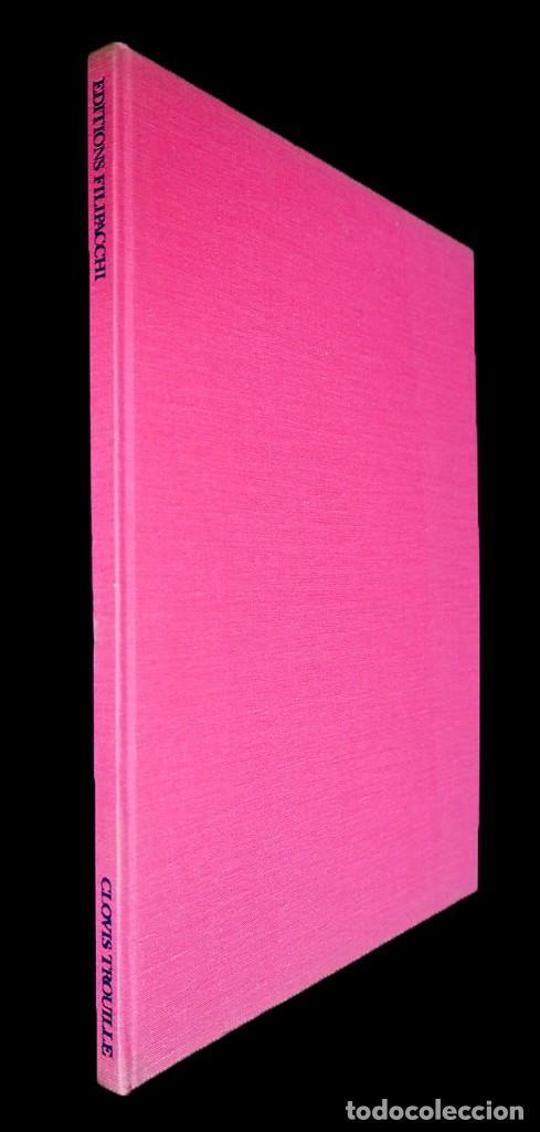 Libros de segunda mano: CLOVIS TROUILLE. EDITIONS FILIPACCHI. PARIS. 1972. COMENTARIOS DE LAS OBRAS DE CLOVIS TROUILLE. - Foto 2 - 154773378