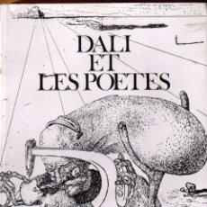 Libros de segunda mano: SALVADOR DALÍ. DALI ET LES POETES. FILIPACCHI. 1976. PROFUSAMENTE ILUSTRADO. 72 PÁGINAS. 31X25 CM. . Lote 154801930