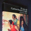 Libros de segunda mano: CARLOS RUANO LLOPIS, EL ARTE DE. DANIEL MEDINA DE LA SERNA. NORIEGA EDITORES. MÉXICO 1993. Lote 154848666