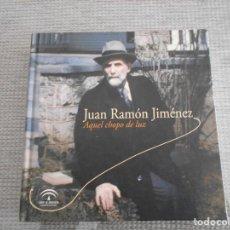 Libros de segunda mano: LIBRO DE JUAN RAMON JIMENEZ AQUEL CHOPO DE LUZ . Lote 154911254
