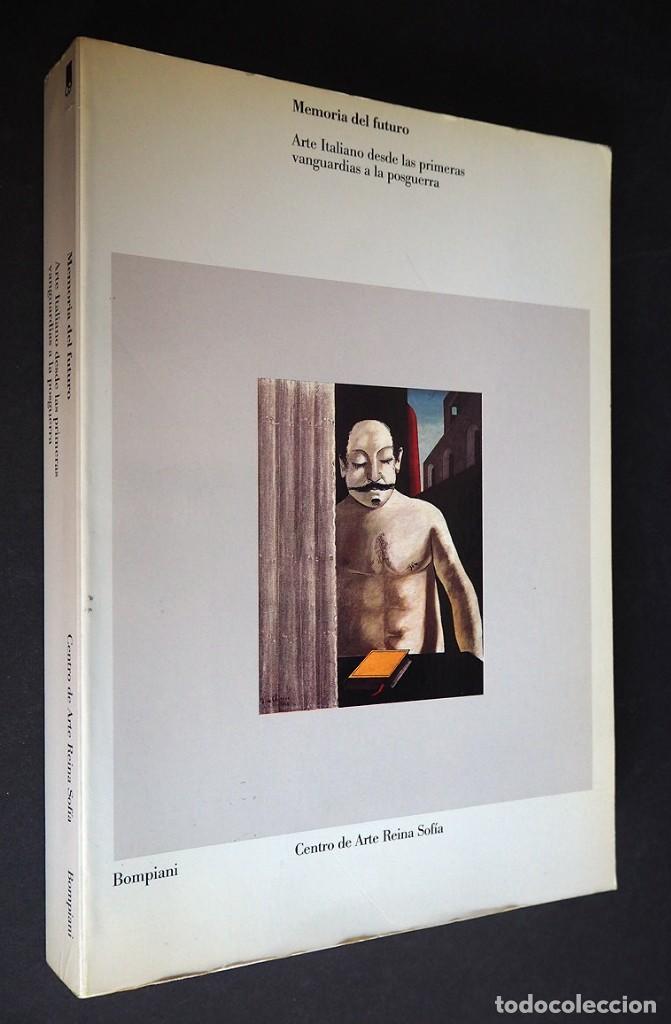 MEMORIA DEL FUTURO, ARTE ITALIANO. CENTRO DE ARTE REINA SOFIA. BOMPIANI. 1990. (Libros de Segunda Mano - Bellas artes, ocio y coleccionismo - Pintura)